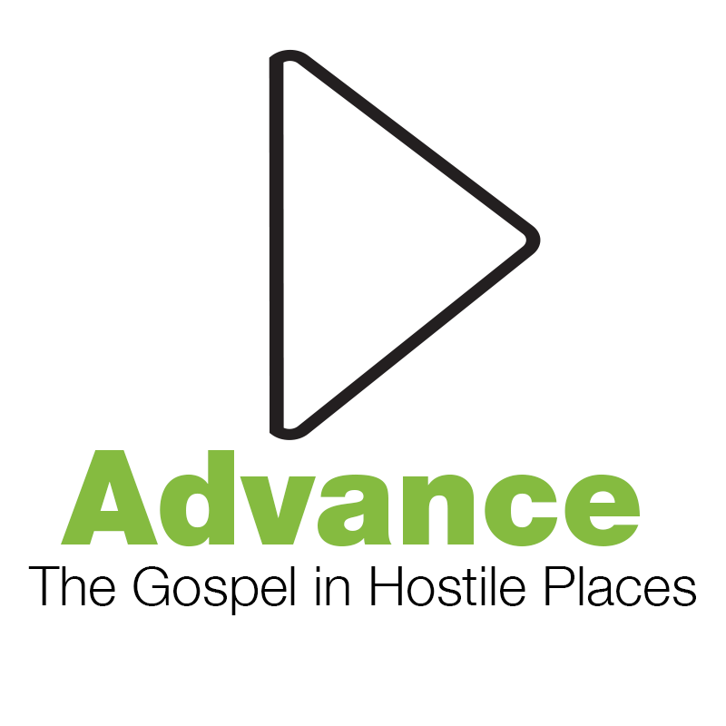 Advance: The Gospel in Hostile Places